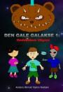 Anders Winkel Hjelm Nielsen: Den gale galakse 1 – Ondskaben vågner