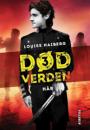 Louise Haiberg: Død verden 3: Håb