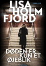 Lisa Holmfjord: Døden er kun et øjeblik