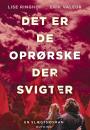 Lise Ringhof og Erik Valeur: Det er de oprørske som svigter