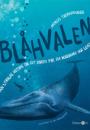 Andreas Tjernshaugen: Blåhvalen – den utrolige historie om det største dyr, der nogensinde har levet