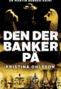 Kristina Ohlsson: Den der banker på