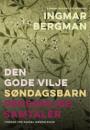 Ingmar Bergman: Den gode vilje. Søndagsbarn. Personlige samtaler
