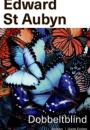 Edward St. Aubyn: Dobbeltblind