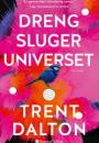 Trent Dalton: Dreng sluger universet