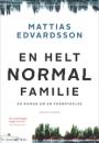 Mattias Edvardsson: En helt normal familie
