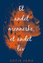 Sofie Jama: Et andet menneske, et andet liv