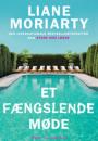 Liane Moriarty: Et fængslende møde