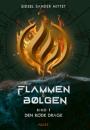 Sidsel Sander Mittet: Flammen & Bølgen 1 – Den røde drage