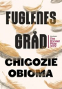 Chigozie Obioma: Fuglenes gråd