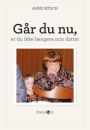 Anne Bitsch: Går du nu, er du ikke længere min datter