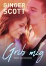 Ginger Scott: Grib mig