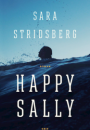 Sara Stridsberg: Happy Sally