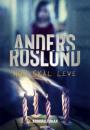 Anders Roslund: Hun skal leve