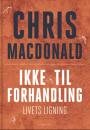 Chris MacDonald: Ikke til forhandling