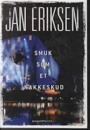 Jan Eriksen: Smuk som et nakkeskud