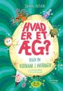 Johan Olsen: Hvad er et æg?