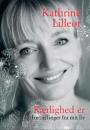 Kathrine Lilleør: Kærlighed er – Fortællinger fra mit liv