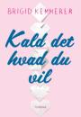 Brigid Kemmerer: Kald det hvad du vil