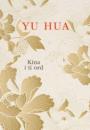 Yu Hua: Kina i ti ord