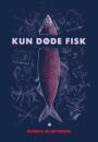Dennis Glintborg: Kun døde fisk