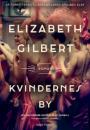 Elizabeth Gilbert: Kvindernes by