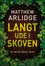 Matthew Arlidge: Langt ude i skoven