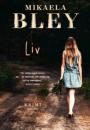 Mikaela Bley: Liv