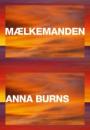 Anna Burns: Mælkemanden