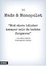 Mads & Monopolet – Mod store idioter kæmper selv de bedste forgæves