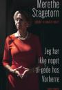 Merethe Stagetorn: Jeg har ikke noget til gode hos Vorherre