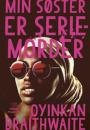 Oyinkan Braithwaite: Min søster er seriemorder