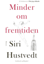 Siri Hustvedt: Minder om fremtiden