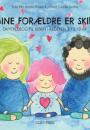 Bettina Lundshof, Camilla Semlov & Sofie Pihl: Mine forældre er skilt