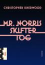 Christopher Isherwood: Mr. Norris skifter tog
