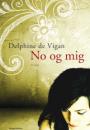 Delphine de Vigan: No og mig