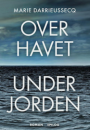 Marie Darrieussecq: Over havet under jorden