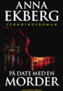 Anna Ekberg: På date med en morder