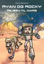 Simon Bertelsen: Ryan og Rocky – Rejsen til Mars