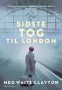 Meg Waite Clayton: Sidste tog til London