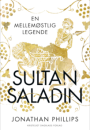 Jonathan Phillips: Sultan Saladin