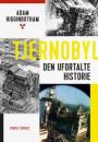 Adam Higginbotham: Tjernobyl. Den ufortalte historie