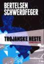 Bertelsen & Schwerdfeger: Trojanske heste