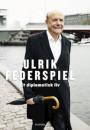 Ulrik Federspiel: Et diplomatisk liv