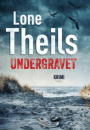 Lone Theils: Undergravet