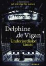 Delphine de Vigan: Underjordiske timer
