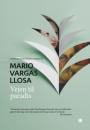 Mario Vargas Llosa: Vejen til paradis
