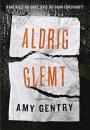 Amy Gentry: Aldrig glemt
