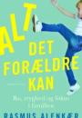Rasmus Alenkær: Alt det forældre kan – ro, tryghed og fokus i familien