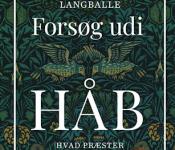 Amalie Langballe: Forsøg udi HÅB. Hvad præster ved om kaos